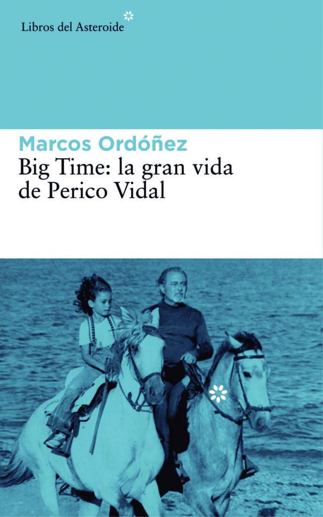 Big Time la gran vida de Perico Vidal