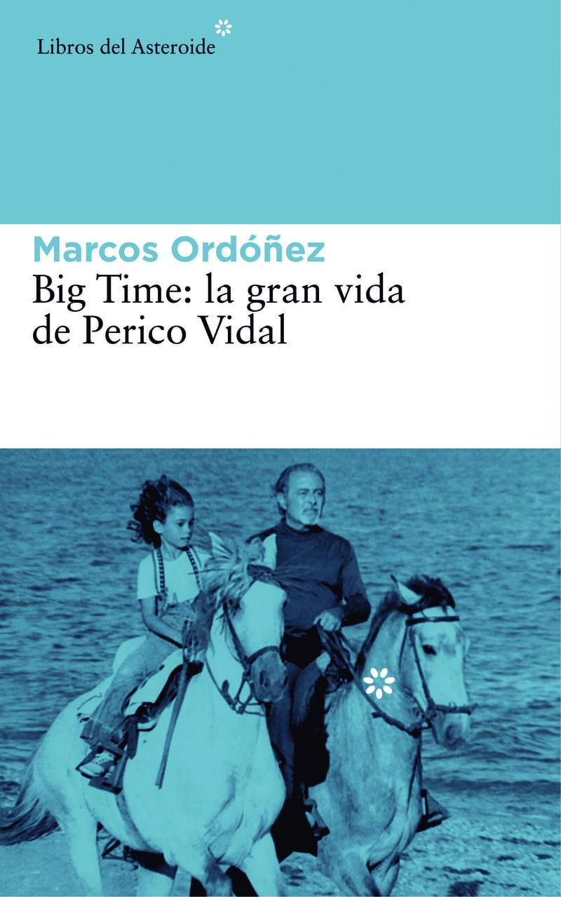 Big Time: la gran vida de Perico Vidal