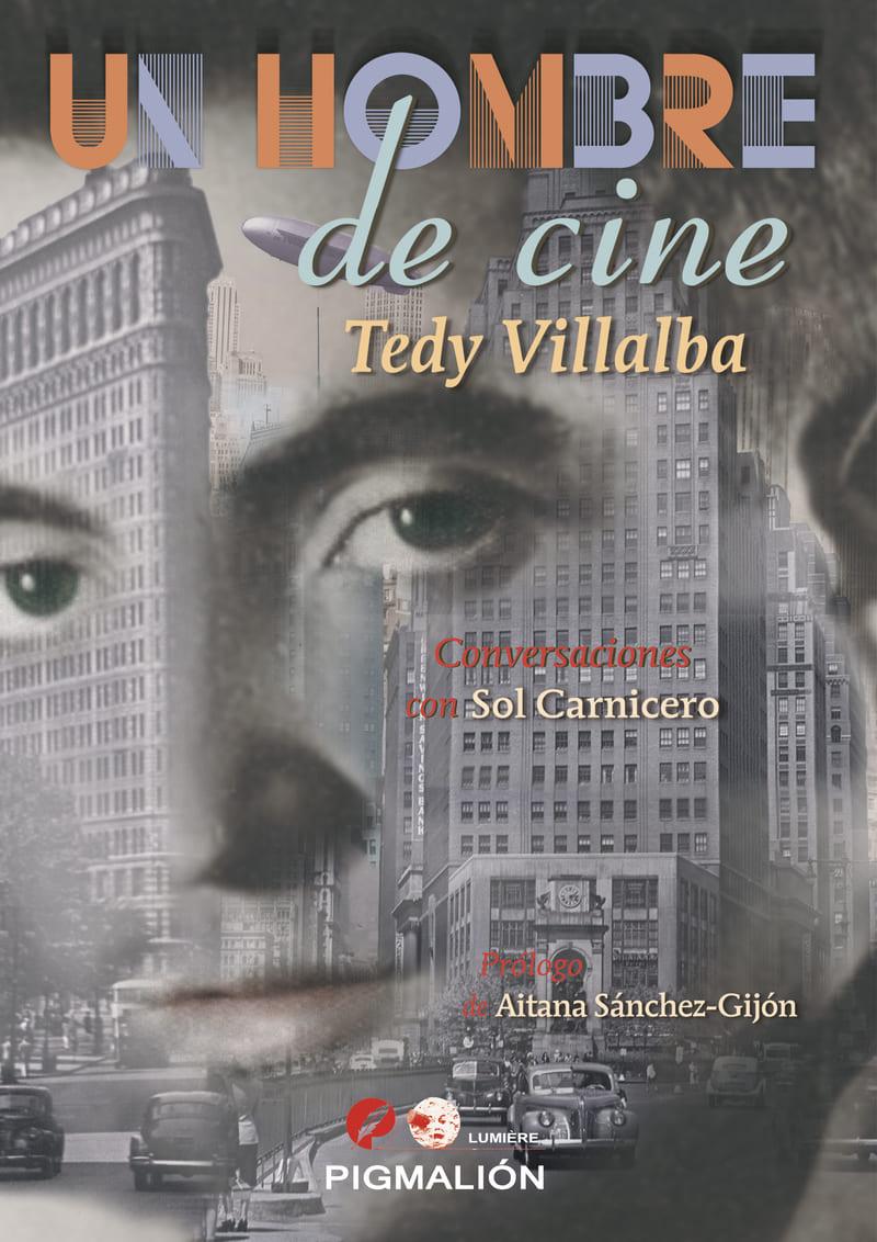 Un hombre de cine. Tedy Villalba